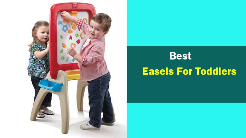 Top 5 Best Easels For Toddlers to Buy in 2020